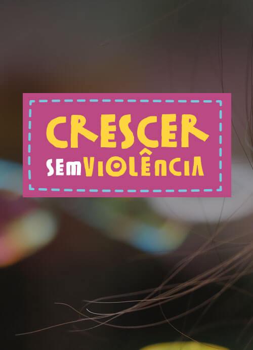 capa do material: Crescer Sem Violência
